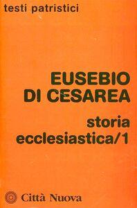 Libro Storia ecclesiastica. Vol. 1 Eusebio di Cesarea