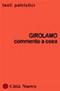 Foto Cover di Commento a Osea, Libro di Girolamo (san), edito da Città Nuova