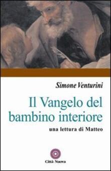 Il vangelo del bambino interiore. Una lettura di Matteo - Simone Venturini - copertina