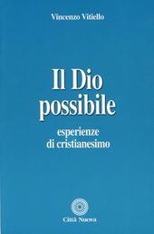 Il Dio possibile. Esperienze di cristianesimo