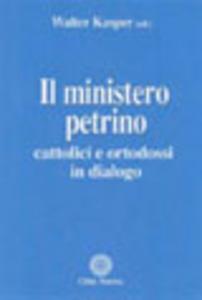 Libro Il ministero petrino. Cattolici e ortodossi in dialogo