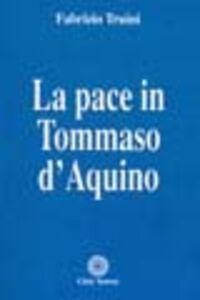 Libro La pace in Tommaso d'Aquino Fabrizio Truini