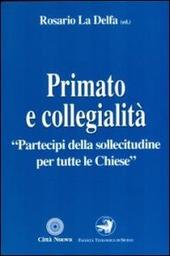 Primato e collegialità «Partecipi della sollecitudine per tutte le chiese»