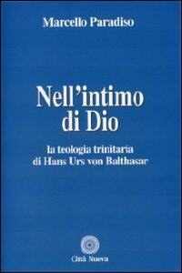 Nell'intimo di Dio. La teologia trinitaria di Hans Urs von Balthasar