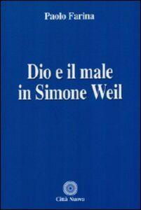 Libro Dio e il male in Simone Weil Paolo Farina