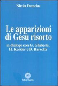 Foto Cover di Le apparizioni di Gesù risorto. In dialogo con G. Ghiberti, H. Kessler e D. Barsotti, Libro di Nicola Demelas, edito da Città Nuova