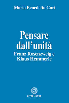 Winniearcher.com Pensare dall'unità. Franz Rosenzweig e Klaus Hemmerle Image