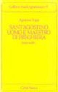 Libro Sant'Agostino uomo e maestro di preghiera. Testi scelti Agostino Trapè