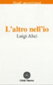 Foto Cover di L' altro nell'io. In dialogo con sant'Agostino, Libro di Luigi Alici, edito da Città Nuova