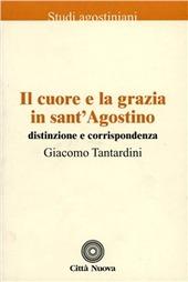 Il cuore e la grazia in sant'Agostino. Distinzione e corrispondenza