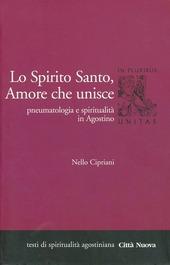 Lo Spirito Santo, amore che unisce. Pneumatologia e spiritualità in Agostino