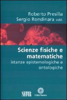 Writersfactory.it Scienze fisiche e matematiche. Istanze epistemologiche e ontologiche Image