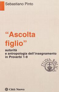 Libro «Ascolta figlio» autorità e antropologia in Proverbi 1-9 Sebastiano Pinto