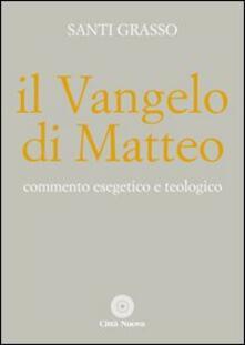 Il Vangelo di Matteo. Commento esegetico e teologico.pdf