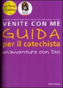 Libro Venite con me. Un'avventura con Dio. Guida per il catechista Christiane Heinsdorff , Matthias Bolkart