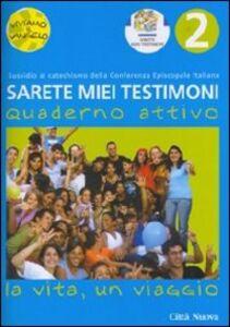 Foto Cover di Sarete miei testimoni. La vita, un viaggio. Quaderno. Vol. 2, Libro di Annalisa Innocenti, edito da Città Nuova