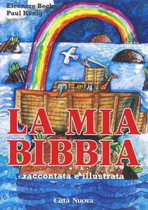 Libro La mia Bibbia raccontata e illustrata Eleonore Beck , Paul König
