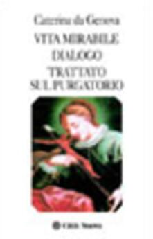 Vita mirabile-Dialogo-Trattato sul Purgatorio - Caterina da Genova (santa) - copertina