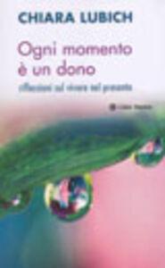 Foto Cover di Ogni momento è un dono. Riflessioni sul vivere il presente, Libro di Chiara Lubich, edito da Città Nuova