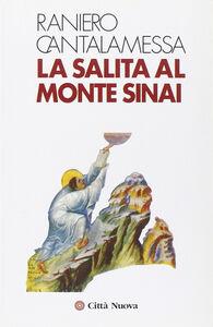 Foto Cover di La salita al monte Sinai, Libro di Raniero Cantalamessa, edito da Città Nuova