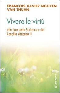 Libro Vivere le virtù alla luce della scrittura e del Concilio Vaticano II François-Xavier Nguyen Van Thuan