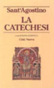 Foto Cover di La catechesi, Libro di Agostino (sant'), edito da Città Nuova