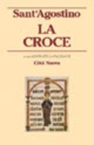 Libro La croce Agostino (sant')