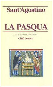 Foto Cover di La Pasqua, Libro di Agostino (sant'), edito da Città Nuova