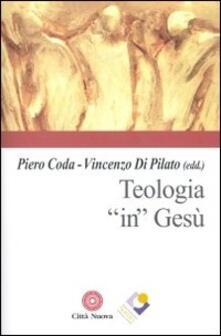 Teologia «in» Gesù - copertina