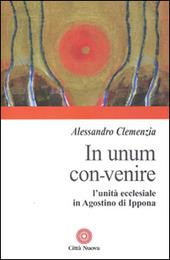 In unum convenire. L'unità ecclesiale in Agostino d'Ippona
