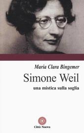 Simone Weil. Una mistica sulla soglia