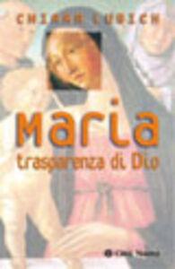 Foto Cover di Maria. Trasparenza di Dio, Libro di Chiara Lubich, edito da Città Nuova