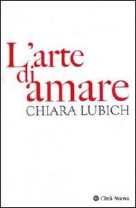 Libro L' arte di amare Chiara Lubich