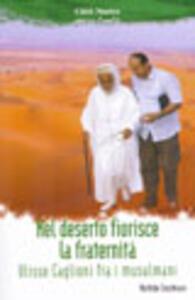 Nel deserto fiorisce la fraternità. Ulisse Caglioni fra i musulmani