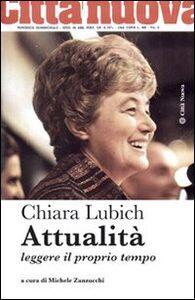 Libro Attualità. Leggere il proprio tempo Chiara Lubich
