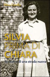 Silvia prima di Chiara. La ricerca di una strada nuova