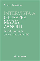 Intervista a Giuseppe Maria Zanghi. La sfida culturale del carisma dell'unità