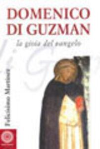 Foto Cover di Domenico di Guzman. Vangelo vivente, Libro di Felicísimo Martínez Díez, edito da Città Nuova