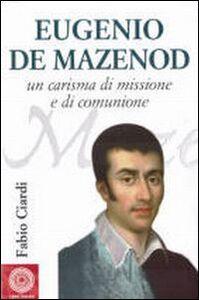 Libro Eugenio de Mazenod. Un carisma di missione e di comunione Fabio Ciardi