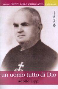 Foto Cover di Fratel Lorenzo dello Spirito Santo. Un uomo tutto di Dio, Libro di Adolfo Lippi, edito da Città Nuova