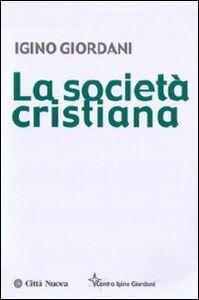 Libro La società cristiana Igino Giordani
