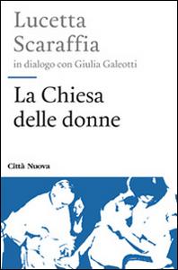 Libro La chiesa delle donne Lucetta Scaraffia , Giulia Galeotti