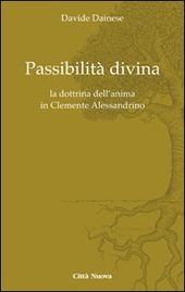 Passibilità divina. La dottrina dell'anima in Clemente Alessandrino