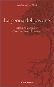 Libro La penna del pavone. Bibbia ed esegesi in Giovanni Scoto Eriugenia Andrea Cavallini