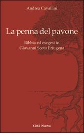 La penna del pavone. Bibbia ed esegesi in Giovanni Scoto Eriugenia