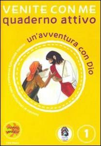 Libro Venite con me. Un'avventura con Dio. Quaderno attivo. Vol. 1 Antonella D'Ottavio