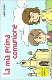 Listadelpopolo.it La mia prima comunione. Il segreto della grande famiglia cristiana Image