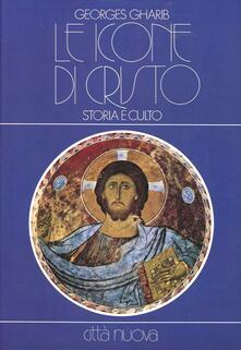 Le icone di Cristo. Storia e culto. Ediz. illustrata - George Gharib - copertina