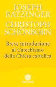Libro Breve introduzione al catechismo della Chiesa cattolica Benedetto XVI (Joseph Ratzinger) , Christoph Schönborn