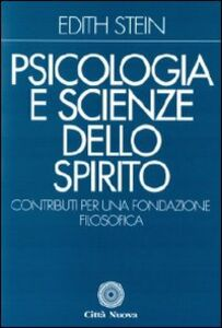 Foto Cover di Psicologia e scienze dello Spirito. Contributi per una fondazione filosofica, Libro di Edith Stein, edito da Città Nuova